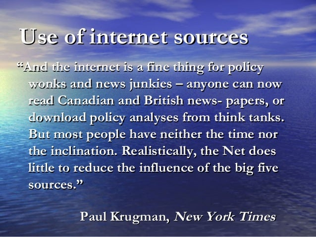 """Use of internet sourcesUse of internet sources """"""""And the internet is a fine thing for policyAnd the internet is a fine thi..."""