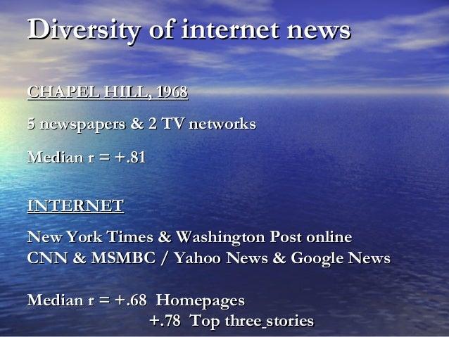 Diversity of internet newsDiversity of internet news CHAPEL HILL, 1968CHAPEL HILL, 1968 5 newspapers & 2 TV networks5 news...