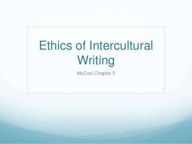 Ethics of Intercultural       Writing       McCool Chapter 5