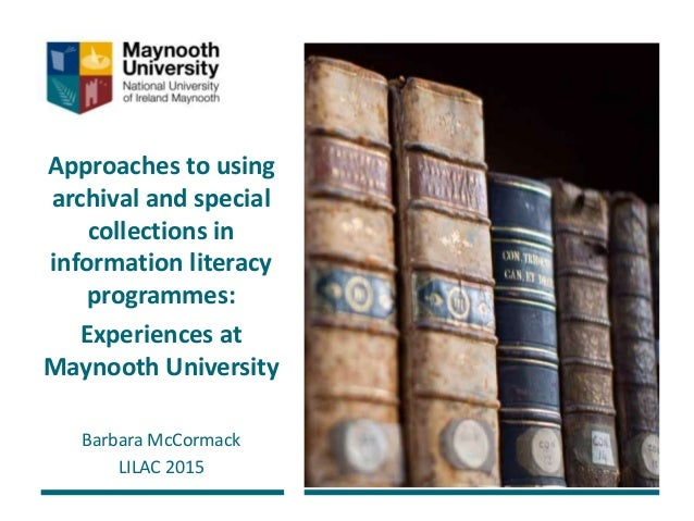 Approaches to using archival and special collections in information literacy programmes: Experiences at Maynooth Universit...