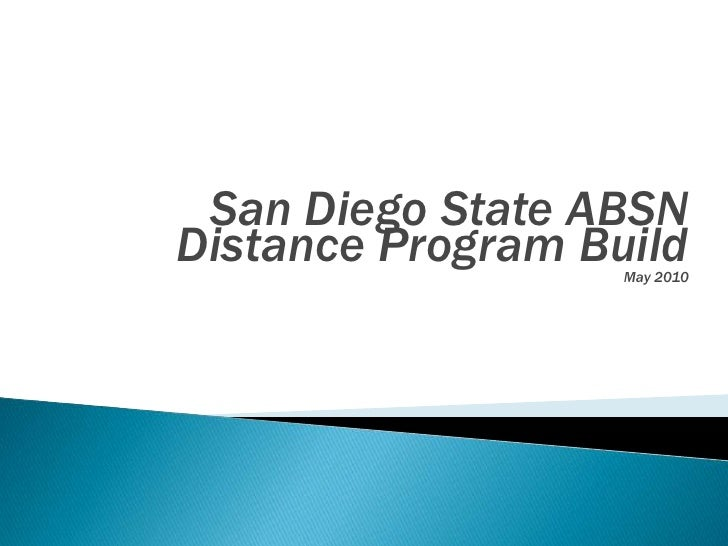 San Diego State ABSN  Distance Program Build<br />May 2010<br />