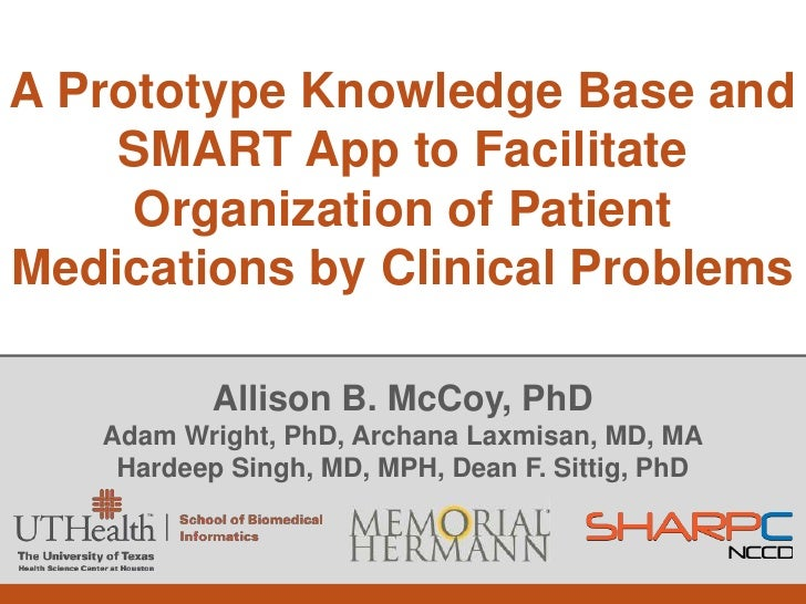 A Prototype Knowledge Base and     SMART App to Facilitate      Organization of Patient Medications by Clinical Problems  ...