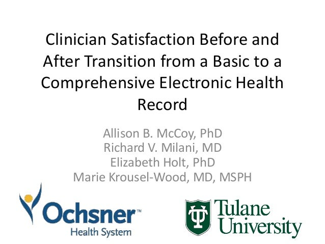 Clinician Satisfaction Before and After Transition from a Basic to a Comprehensive Electronic Health Record Allison B. McC...
