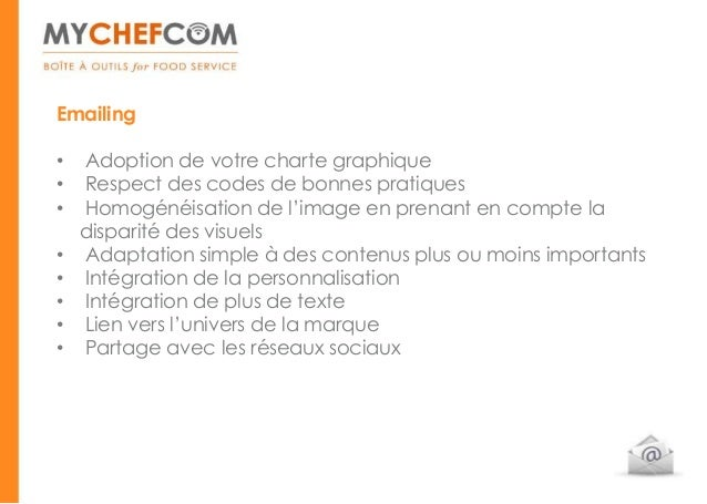 Emailing•   Adoption de votre charte graphique•   Respect des codes de bonnes pratiques•   Homogénéisation de l'image en p...