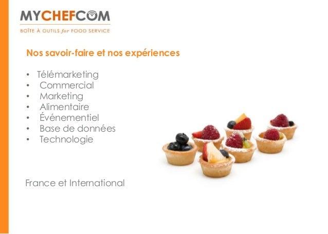 Nos savoir-faire et nos expériences• Télémarketing• Commercial• Marketing• Alimentaire• Événementiel• Base de données• Tec...