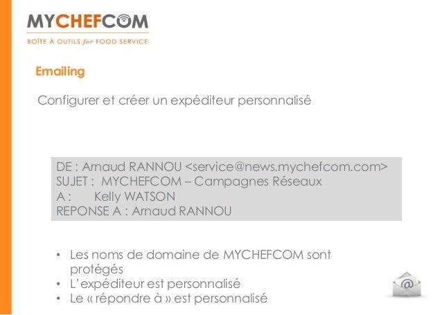 EmailingConfigurer et créer un expéditeur personnalisé   DE : Arnaud RANNOU <service@news.mychefcom.com>   SUJET : MYCHEFC...