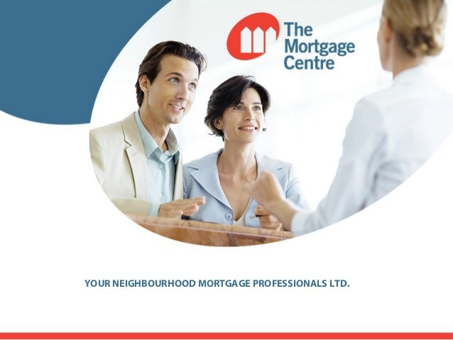 YOUR NEIGHBOURHOOD MORTGAGE PROFESSIONALS LTD.