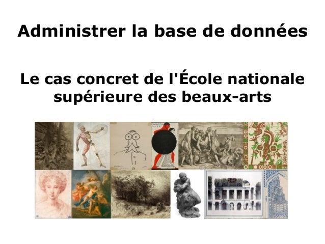 Administrer la base de données Le cas concret de l'École nationale supérieure des beaux-arts