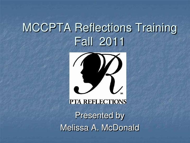 MCCPTA Reflections TrainingFall  2011<br />Presented by <br />Melissa A. McDonald<br />