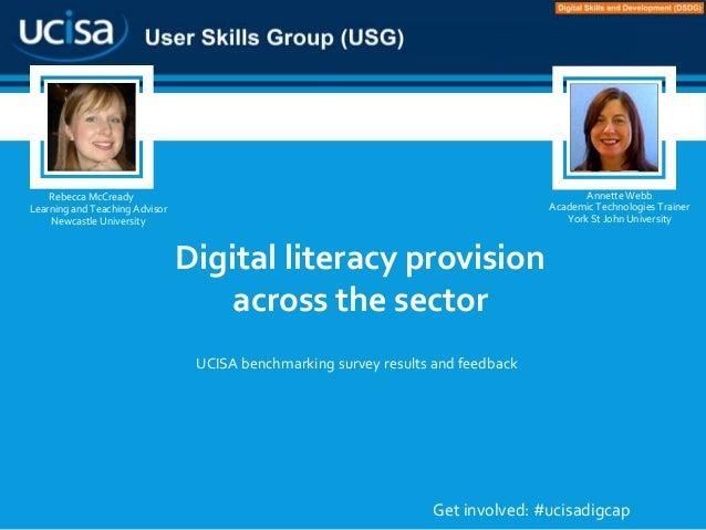 Digital Capabilities Survey Results 2014 Rebecca McCready Learning and Teaching Advisor Newcastle University Annette Webb ...