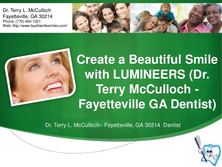 Dr. Terry L. McCulloch<br />Fayetteville, GA 30214<br />Phone: (770) 460-1221<br />Web: http://www.fayettevillesmiles.com/...