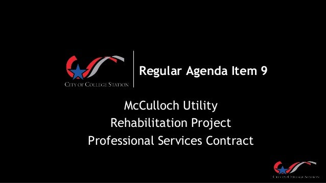 Regular Agenda Item 9 McCulloch Utility Rehabilitation Project Professional Services Contract