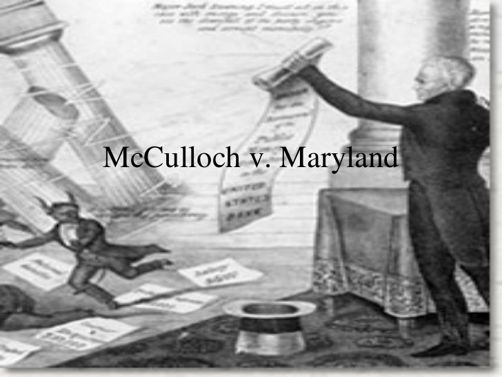 mcculloch v maryland essays Mcculloch v maryland by the united states supreme court syllabus  against the plaintiff in error, mcculloch, to recover certain penalties,.