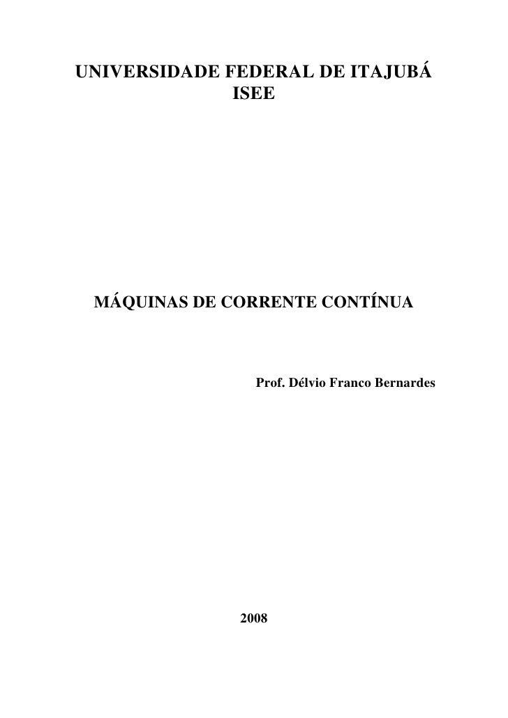 UNIVERSIDADE FEDERAL DE ITAJUBÁ               ISEE      MÁQUINAS DE CORRENTE CONTÍNUA                    Prof. Délvio Fran...