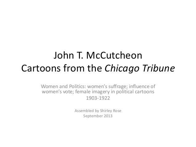 John T. McCutcheon Cartoons from the Chicago Tribune Women and Politics: women's suffrage; influence of women's vote; fema...