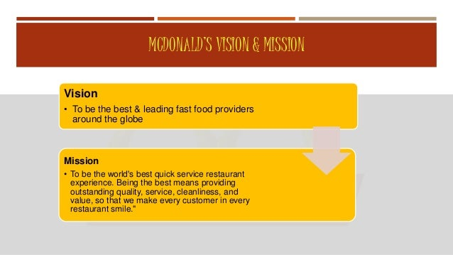 the mission and vision of mcdonalds Ronald mcdonald house charities® of central indiana provides a  our vision   excellence: we embrace our mission and passionately commit to creating the.