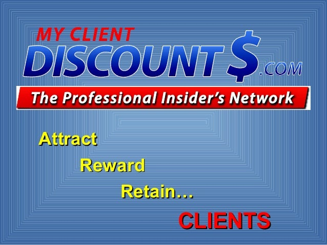 AttractAttract RewardReward Retain…Retain… CLIENTSCLIENTS