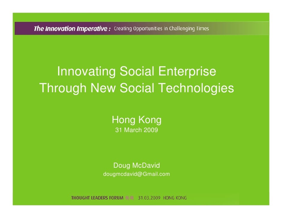 Innovating Social Enterprise Through New Social Technologies              Hong Kong              31 March 2009            ...