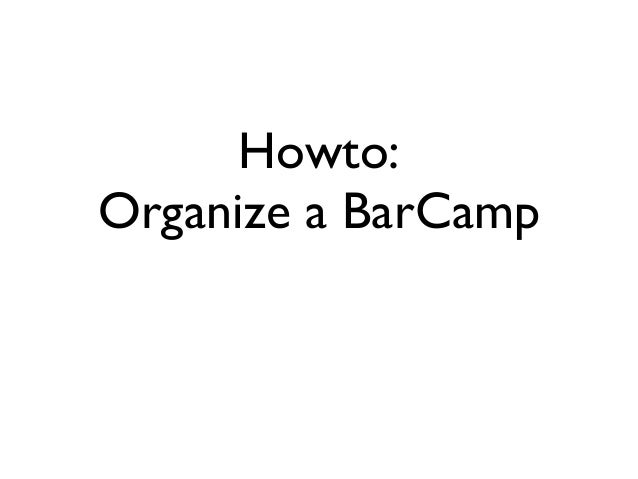 Howto: Organize a BarCamp