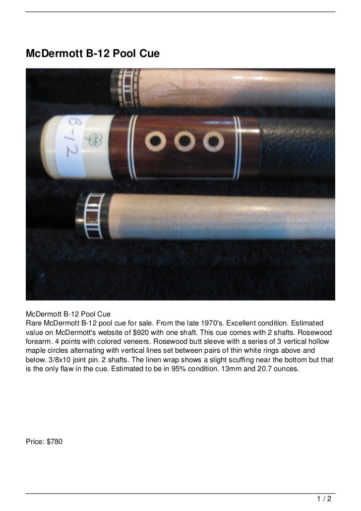 McDermott B-12 Pool CueMcDermott B-12 Pool CueRare McDermott B-12 pool cue for sale. From the late 1970s. Excellent condit...