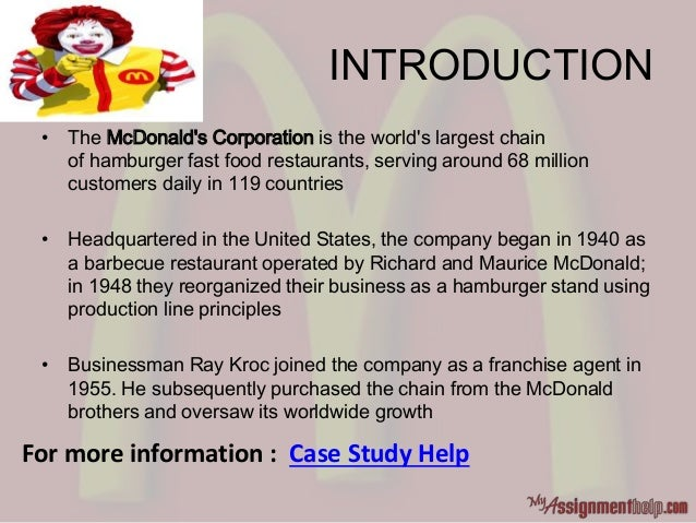 INTRODUCTION • The McDonald's Corporation is the world's largest chain of hamburger fast food restaurants, serving around ...