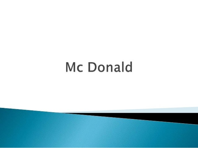 mc donald case analysis This chapter begins by giving general background of the company it continues by outlining the aims and purpose of study along with approach.