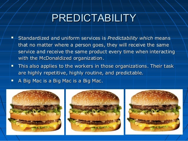 the mc donaldization of society essay Sample short essay about ritzer's mcdonaldization of society: efficiency, predictability, increased control, and the replacement of human by non-human technology.