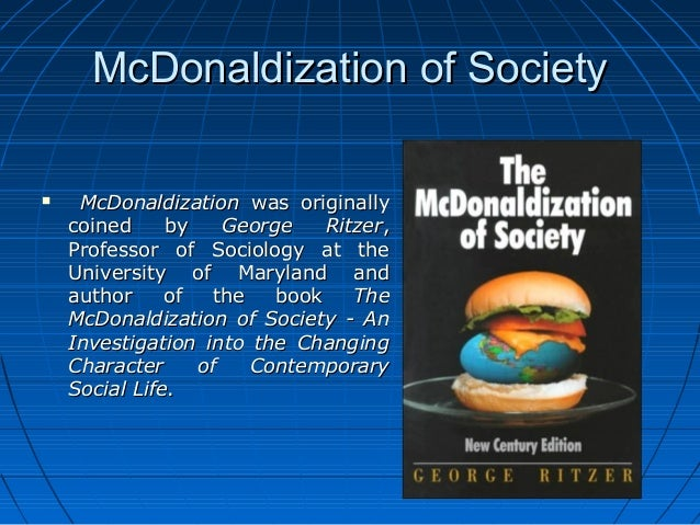 which of the following are examples of the mcdonaldization of society