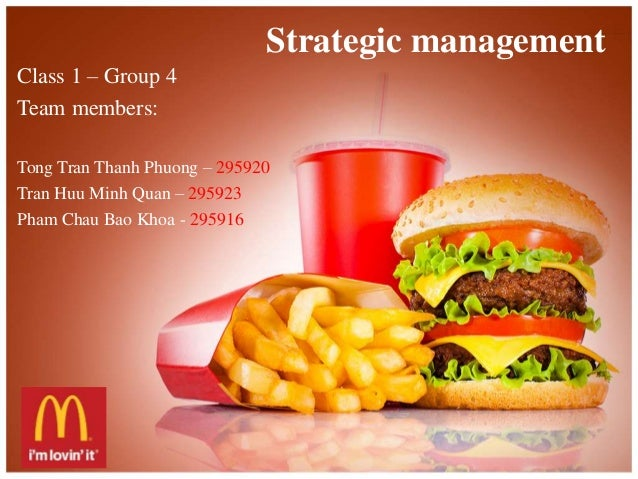 Strategic management  Class 1 – Group 4  Team members:  Tong Tran Thanh Phuong – 295920  Tran Huu Minh Quan – 295923  Pham...