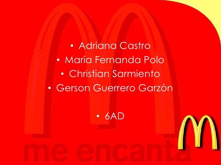 Adriana Castro <br />María Fernanda Polo<br />Christian Sarmiento<br />Gerson Guerrero Garzón<br />6AD<br />