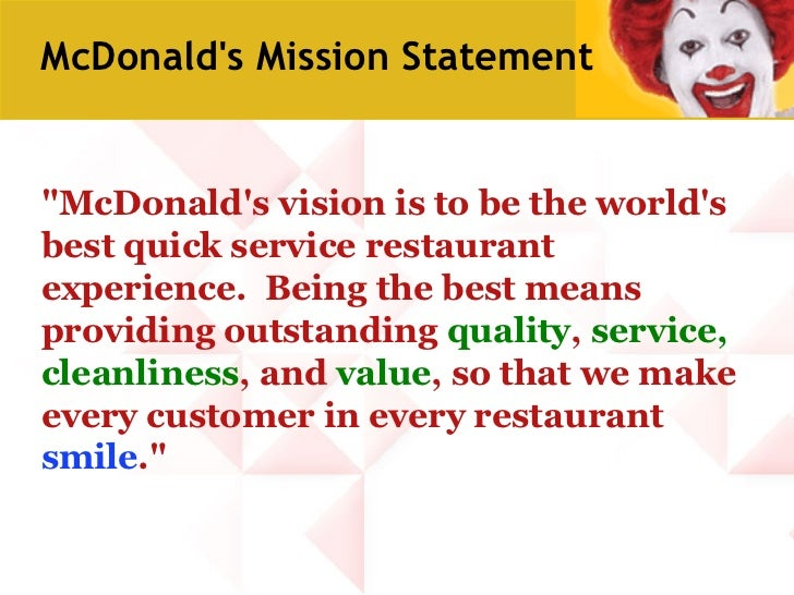 mcdonald s mission statement nine components Corporatemcdonaldscom/mcdhtml wwwmcdonaldscom/us/en-ushtml this  box: view talk edit mcdonald's is an american fast food company, founded in  1940 as a restaurant operated by  this was in fact the ninth opened  mcdonald's restaurant overall, although this location was destroyed and rebuilt in  1984.