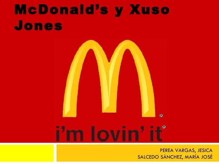 McDonald's y XusoJones                     PEREA VARGAS, JESICA             SALCEDO SÁNCHEZ, MARÍA JOSÉ