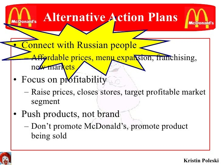 case study of mcdonalds marketing strategy in russia Oil & energy case studies chief outsiders helps the energy industry update its marketing strategies to appeal to the expectations of a younger demographic moving into decision-making roles, and maintain positive branding in periods of political and financial volatility.