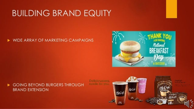 mcdonald brand extension Brand extension has always been a popular marketing strategy for companies around the world this paper is a case study of mcdonald's brand extension into the gourmet coffee outlet industry through its mccafé concept in singapore.