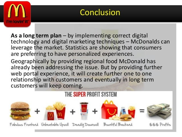 mc donalds strategy A key element of mcdonald's strategy since the beginning has been the policy of the company to own all property on which a mcdonald's outlet was built, regardless of whether that location was franchised or company-owned.