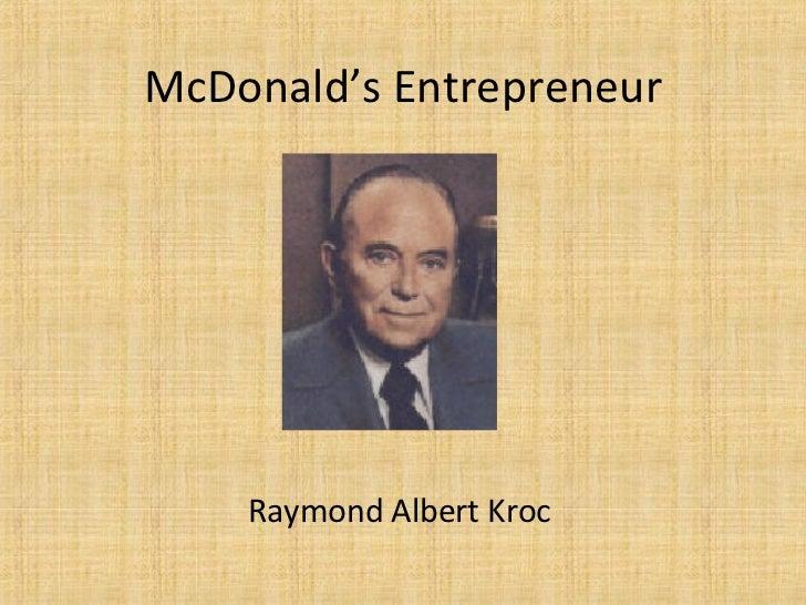 McDonald's Entrepreneur Raymond Albert Kroc