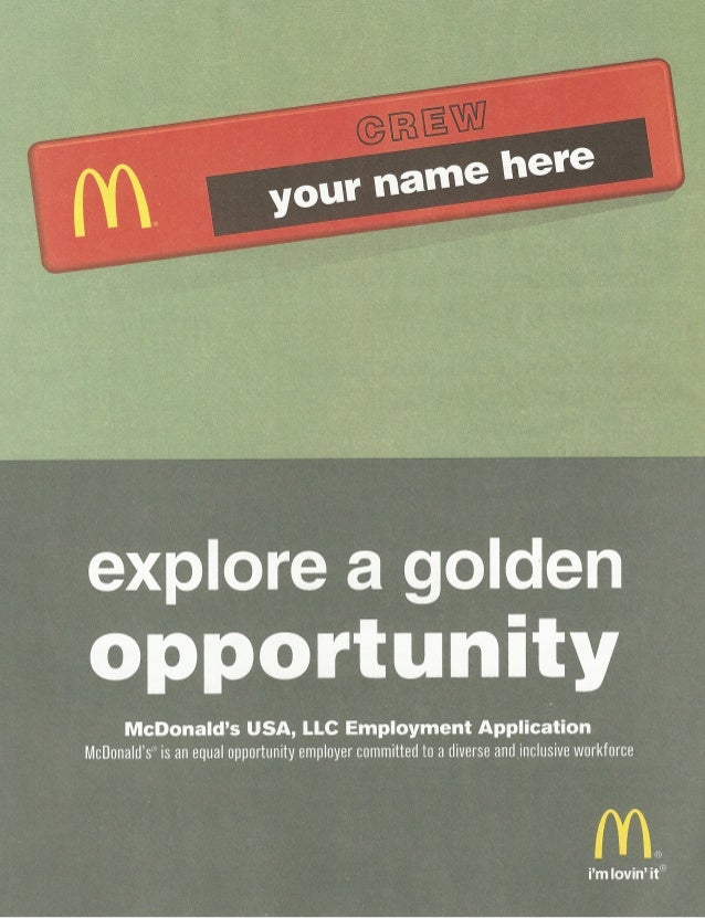 explore a golden   opportunity  McDonald's USA,  LLC Employment Application McDonald's® is an equal opportunity employer c...