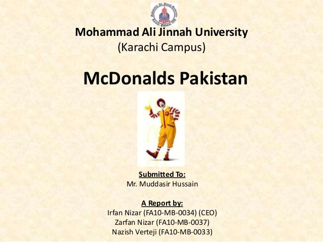 Mohammad Ali Jinnah University     (Karachi Campus) McDonalds Pakistan              Submitted To:          Mr. Muddasir Hu...