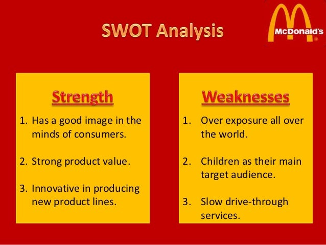 mcdonalds swot Therefore it becomes imperative for the large organization do conduct swot  analysis on regular basis the swot analysis of mcdonald's.