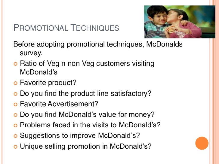 mcdonalds s marketing techniques to target young Kentucky fried chicken four p's of  mcdonalds marketing strategy is concerned with the  the secret of any marketing strategy is to reach the target.