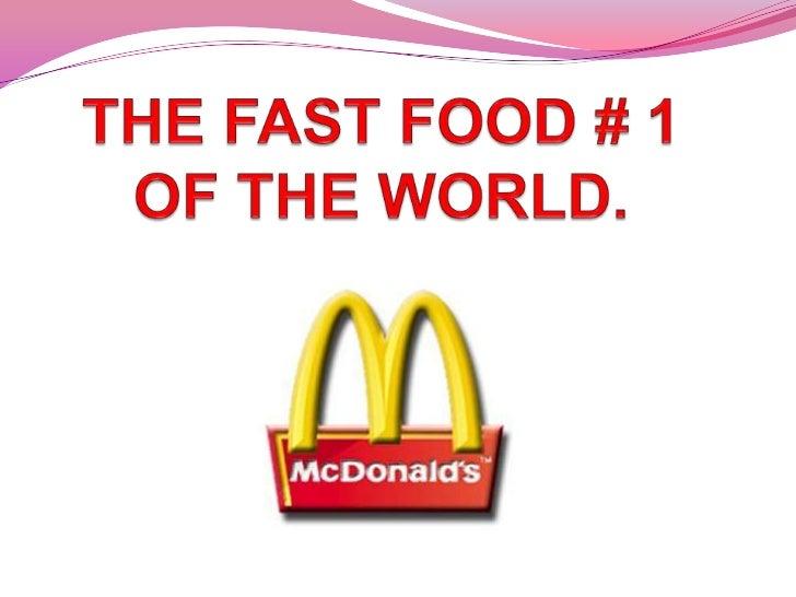 McDonalds Company   McDonalds is location in san bernandino california,    USA.   McDonals is the specialist global fast...