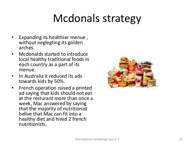 case 2 7 mcdonald s and obesity International marketing case 2-7 mcdonalds & obesity essay  mcdonald's has a vast company due to its history,  more about international case:.