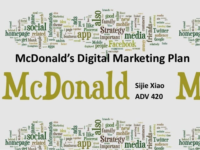 McDonald's Digital Marketing Plan                      Sijie Xiao                      ADV 420