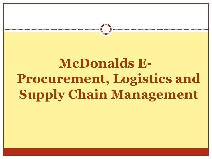 mcdonalds supply chain case study Case study | february/march 2006 mcdonald's usa: a golden arch of supply chain food safety by sarah fister gale in 1975, when mcdonald.