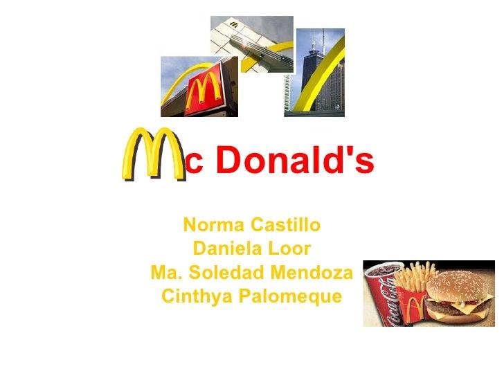 c Donald's   Norma Castillo Daniela Loor Ma. Soledad Mendoza Cinthya Palomeque