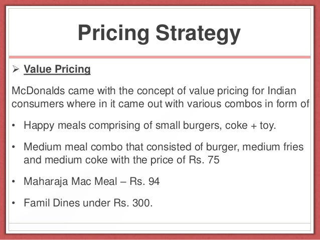 mcdonalds pricing strategy Comparative study of mcdonald's and kentucky fried chicken  comparative study of the business strategy and competitive strategy of both mcdonald's and kfc,.