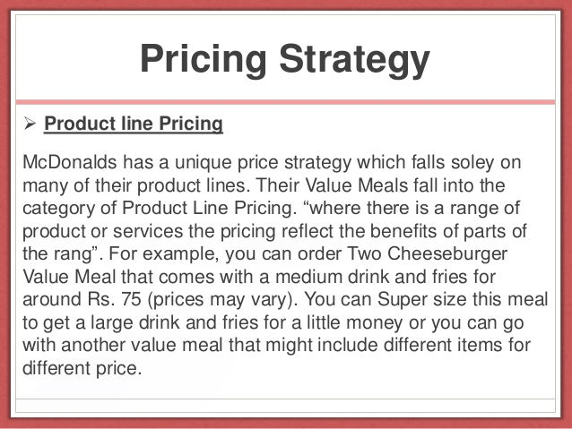 mcdonalds pricing Mcdonalds marketing strategies  clearly beseen in the consumer base that mcdonalds has nowmcdonalds has certain value pricing and bundling strategies.