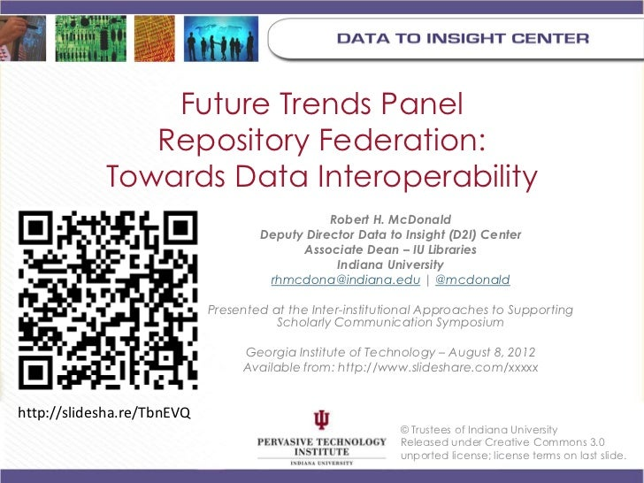 Future Trends Panel               Repository Federation:            Towards Data Interoperability                         ...
