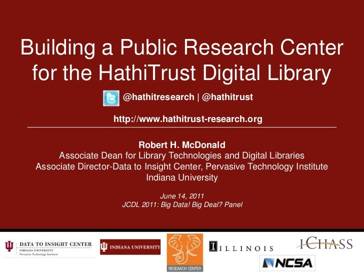 Building a Public Research Center for the HathiTrust Digital Library<br />@hathitresearch | @hathitrust<br />http://www.ha...