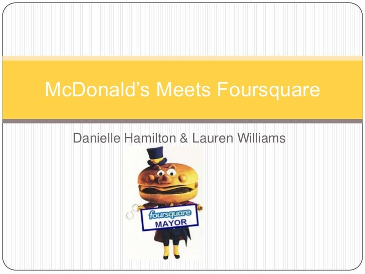 Danielle Hamilton & Lauren Williams<br />McDonald's Meets Foursquare<br />